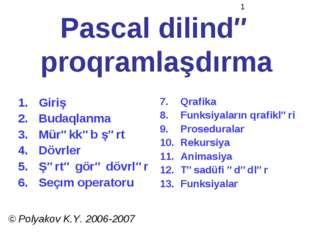 Pascal dilində proqramlaşdırma Giriş Budaqlanma Mürəkkəb şərt Dövrler Şərtə g