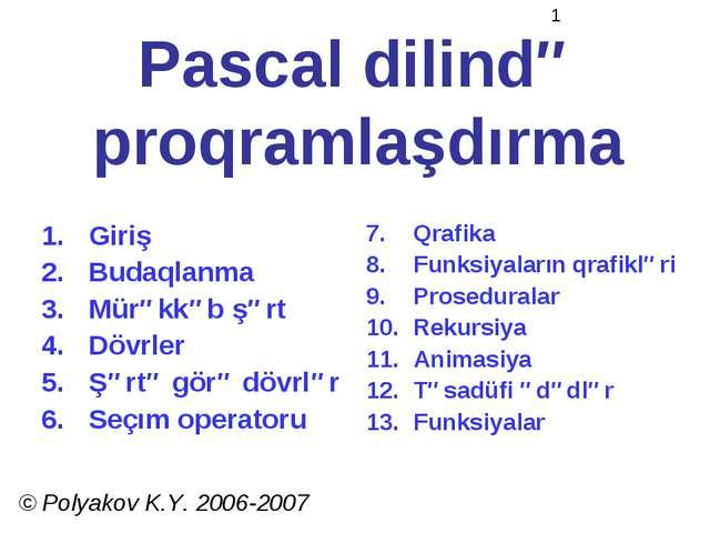 Pascal dilində proqramlaşdırma Giriş Budaqlanma Mürəkkəb şərt Dövrler Şərtə g...