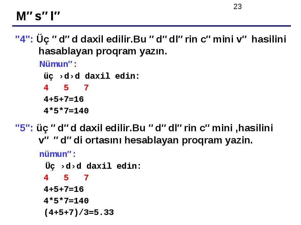 """Məsələ """"4"""": Üç ədəd daxil edilir.Bu ədədlərin cəmini və hasilini hasablayan p..."""