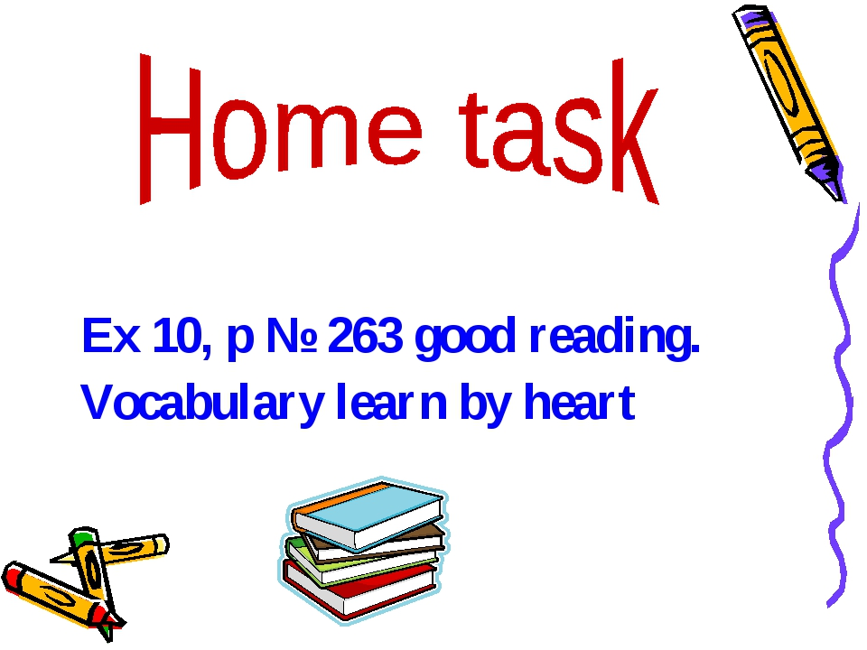 Ex 10, p № 263 good reading. Vocabulary learn by heart