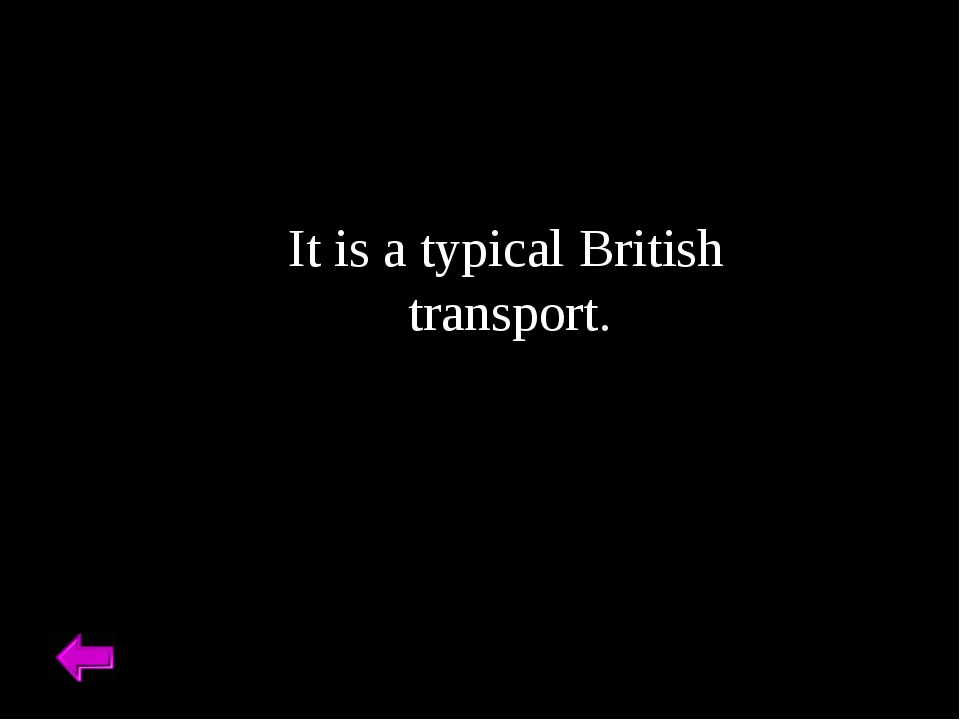 It is a typical British transport.