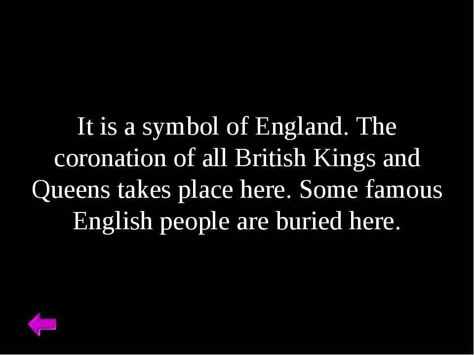 It is a symbol of England. The coronation of all British Kings and Queens tak...