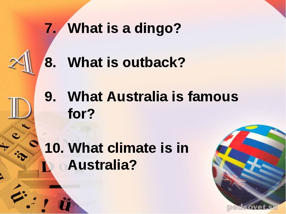 What is a dingo? What is outback? What Australia is famous for? 10. What clim...