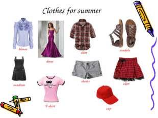 Clothes for summer blouse dress shirt shorts sandals skirt cap sundress T-shirt