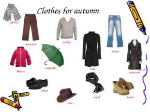 Clothes for autumn trousers jacket jeans blouse umbrella coat raincoat shoes