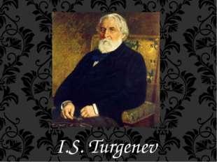 I.S. Turgenev