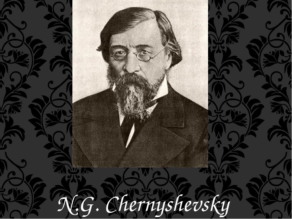 N.G. Chernyshevsky