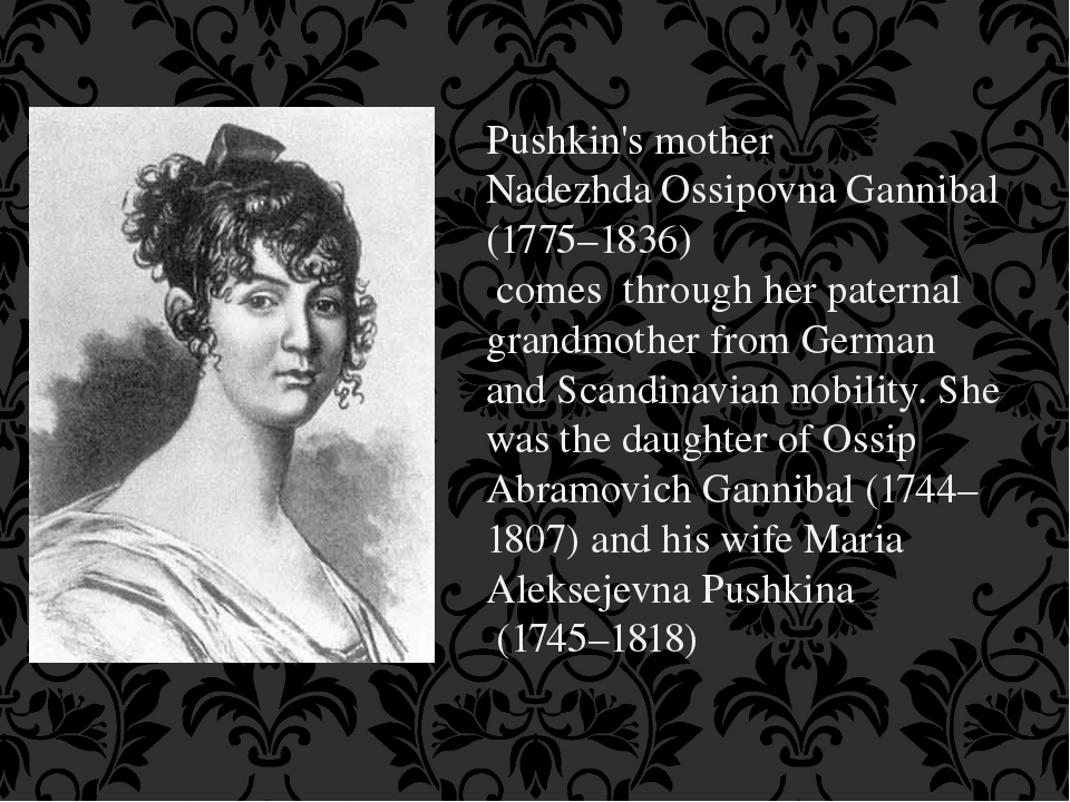 Pushkin's mother Nadezhda Ossipovna Gannibal (1775–1836) comes through her pa...