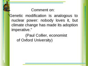 "Comment on: ""Genetic modification is analogous to nuclear power: nobody loves"