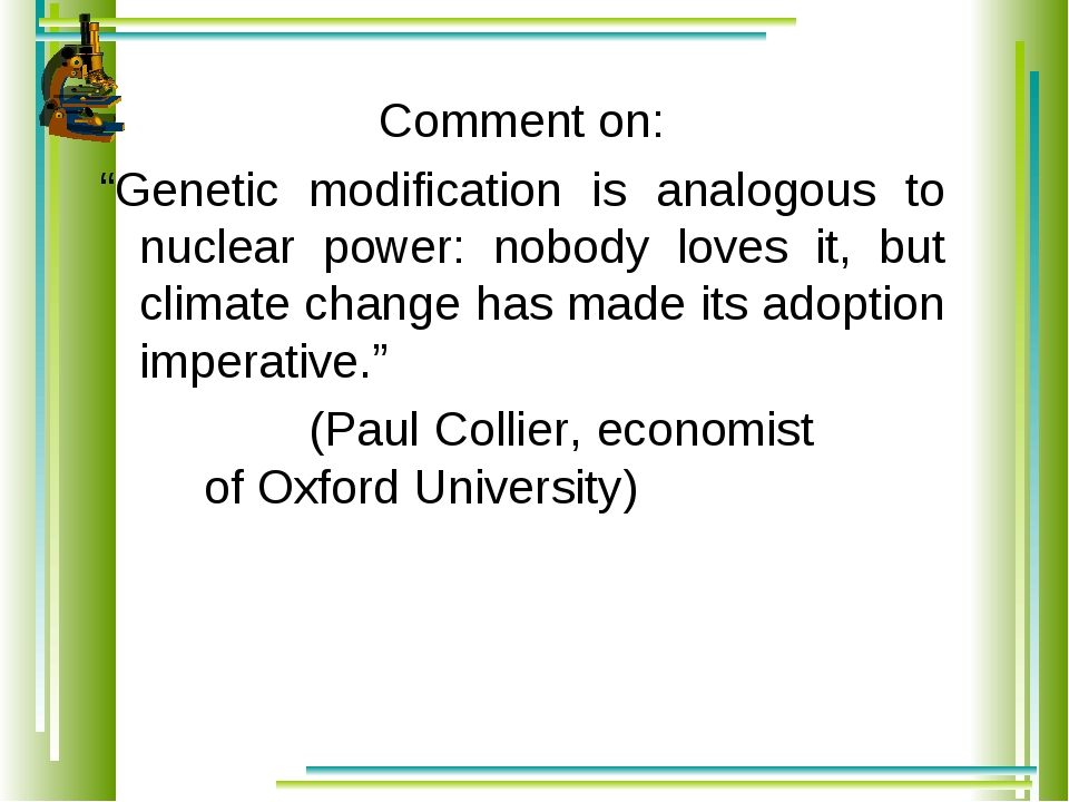 "Comment on: ""Genetic modification is analogous to nuclear power: nobody loves..."