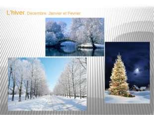 L'hiver. Decembre, Janvier et Fevrier
