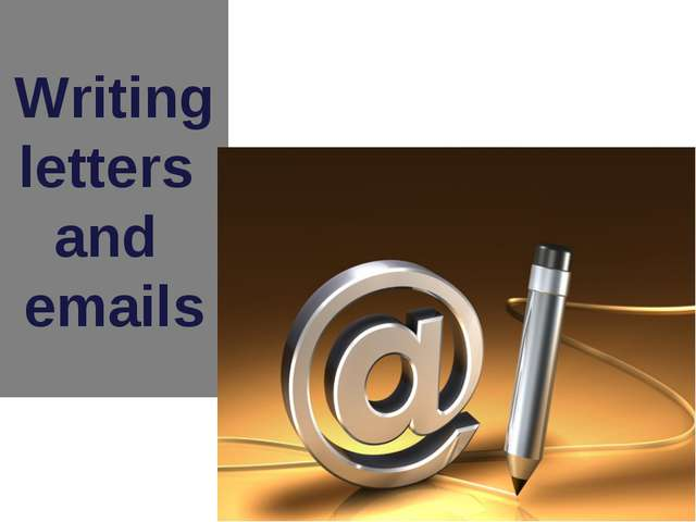 Writing letters and emails