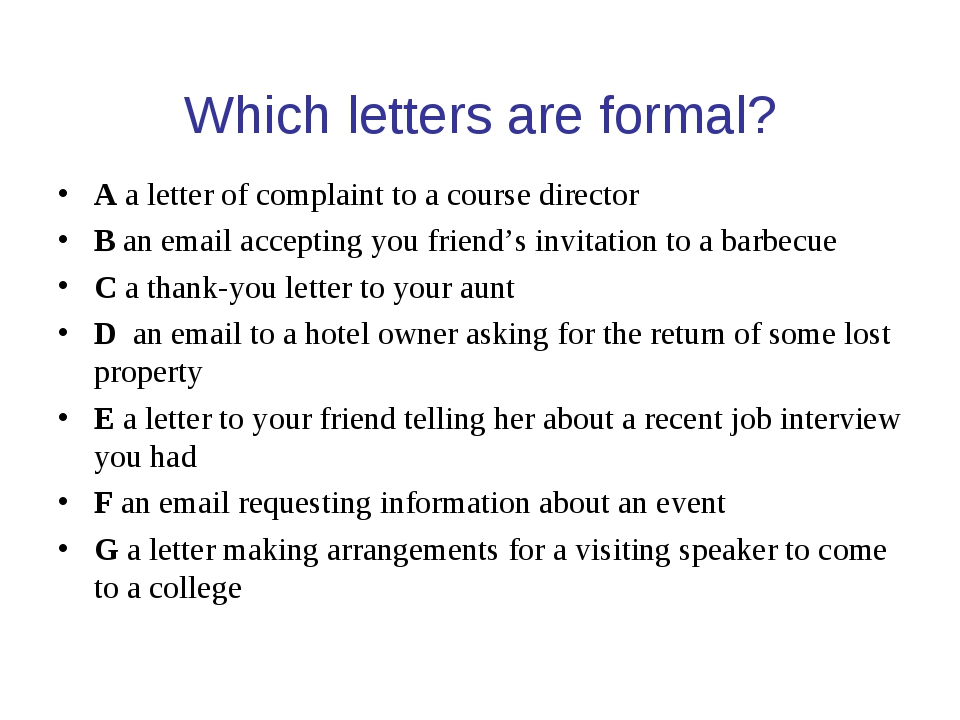 Which letters are formal? A a letter of complaint to a course director B an e...