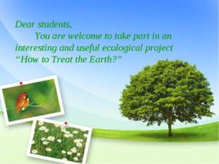 Dear students, You are welcome to take part in an interesting and useful ecol