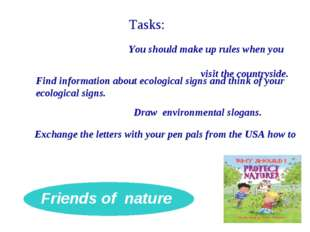 Friends of nature You You should make up rules when you visit the countryside