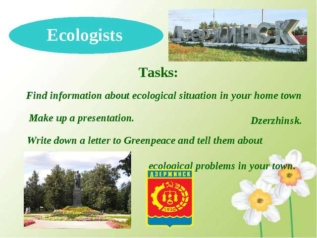 Ecologists Tasks: Find information about ecological situation in your home to...