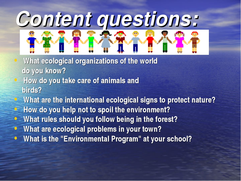 Content questions: What ecological organizations of the world do you know? Ho...