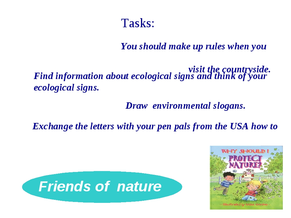 Friends of nature You You should make up rules when you visit the countryside...