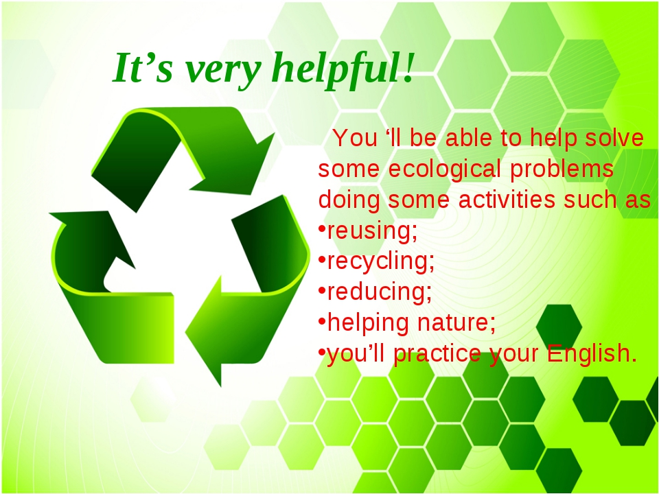 It's very helpful! You 'll be able to help solve some ecological problems doi...