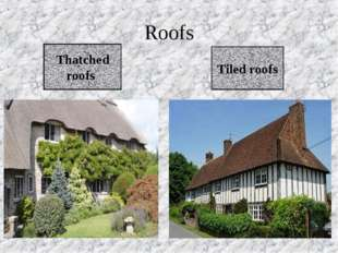Roofs Thatched roofs Tiled roofs *
