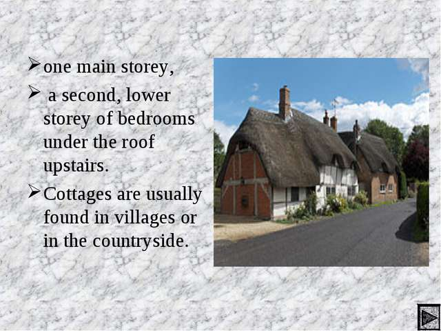 one main storey, a second, lower storey of bedrooms under the roof upstairs....