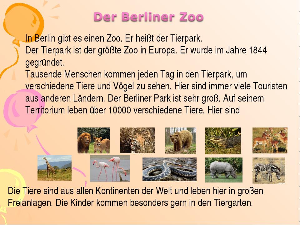 In Berlin gibt es einen Zoo. Er heißt der Tierpark. Der Tierpark ist der größ...