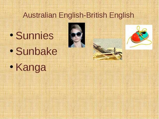 Australian English-British English Sunnies Sunbake Kanga