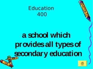Education 400 a school which provides all types of secondary education