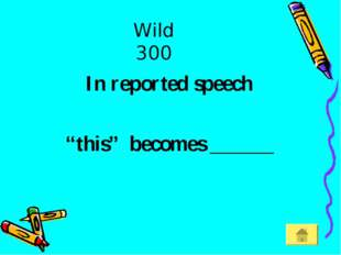 "Wild 300 In reported speech ""this"" becomes ______"