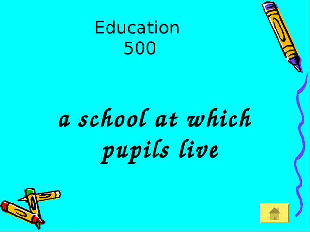 Education 500 a school at which pupils live