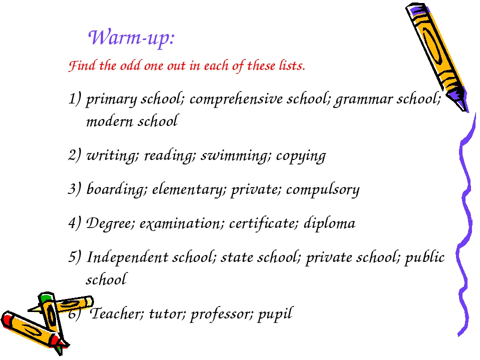 Warm-up: Find the odd one out in each of these lists. primary school; compreh...