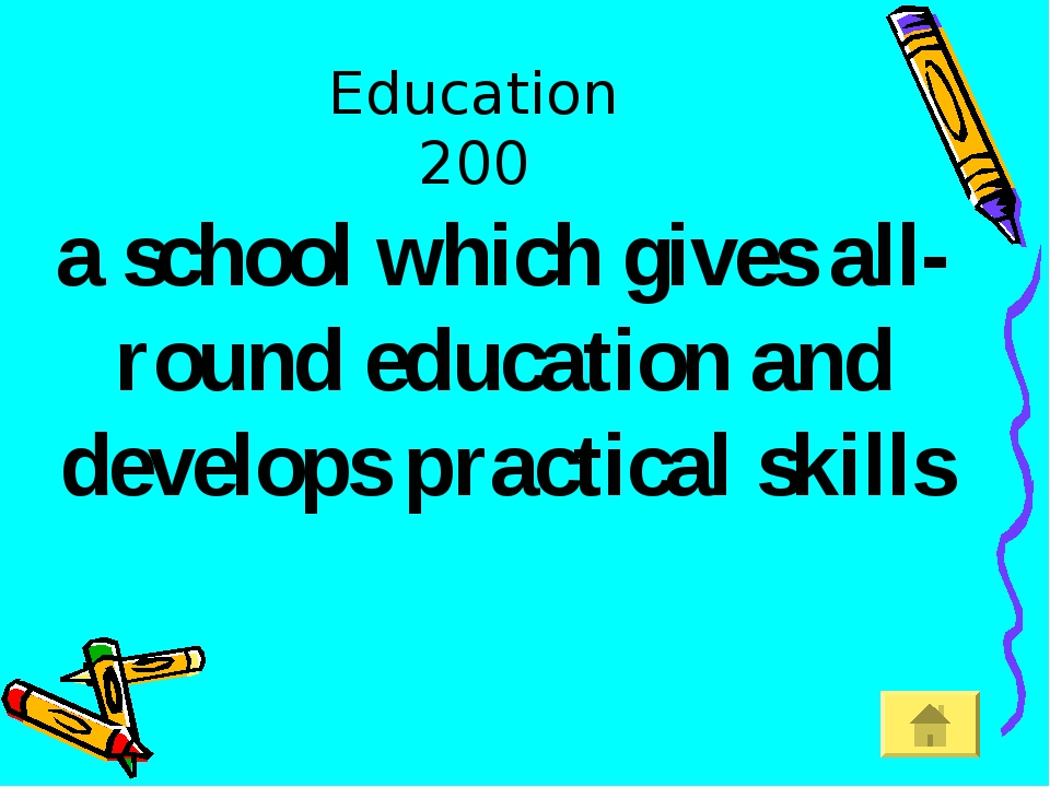 Education 200 a school which gives all-round education and develops practical...