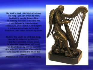 My soul is dark - Oh! Quickly string The harp I yet can brook to hear; And le