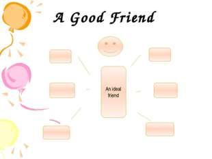 A Good Friend An ideal friend