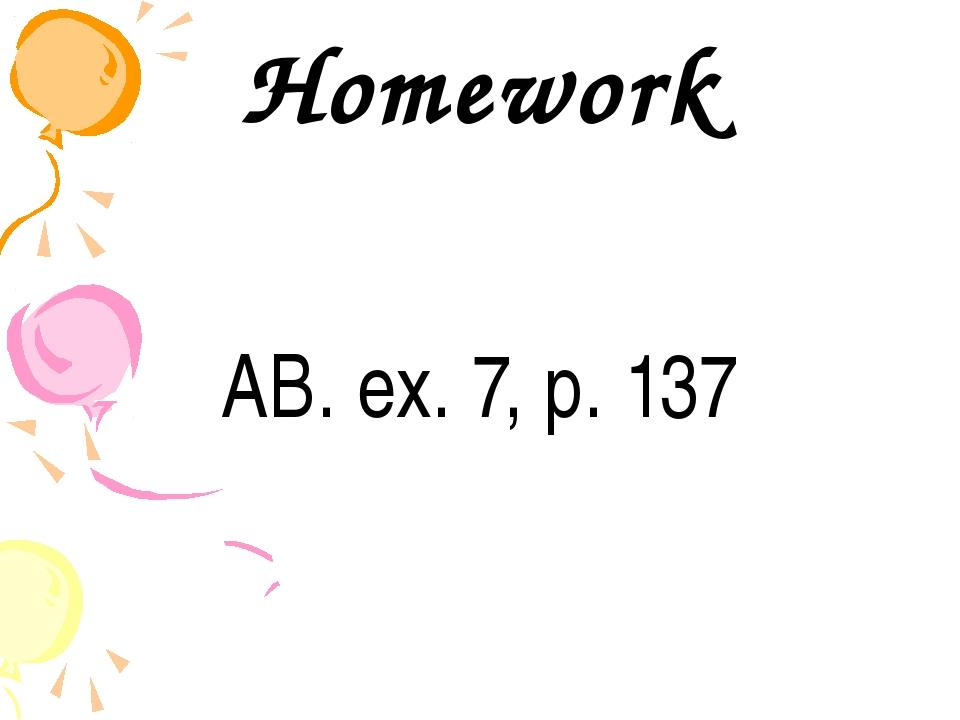 Homework AB. ex. 7, p. 137