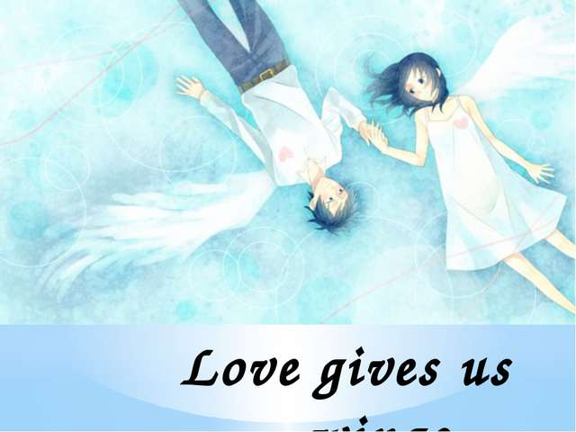 Love gives us wings…