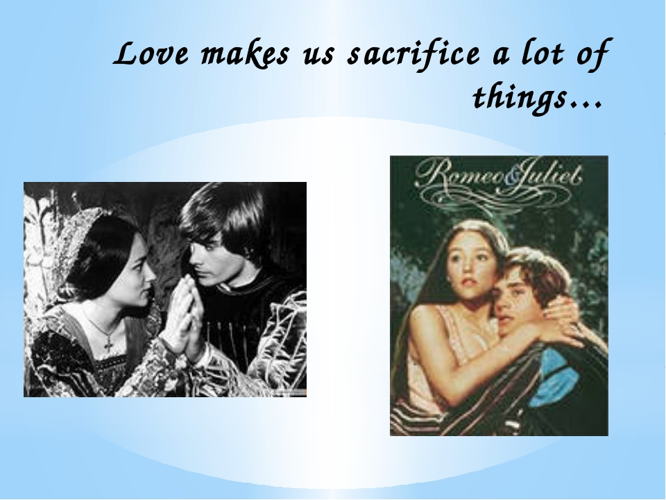 Love makes us sacrifice a lot of things…