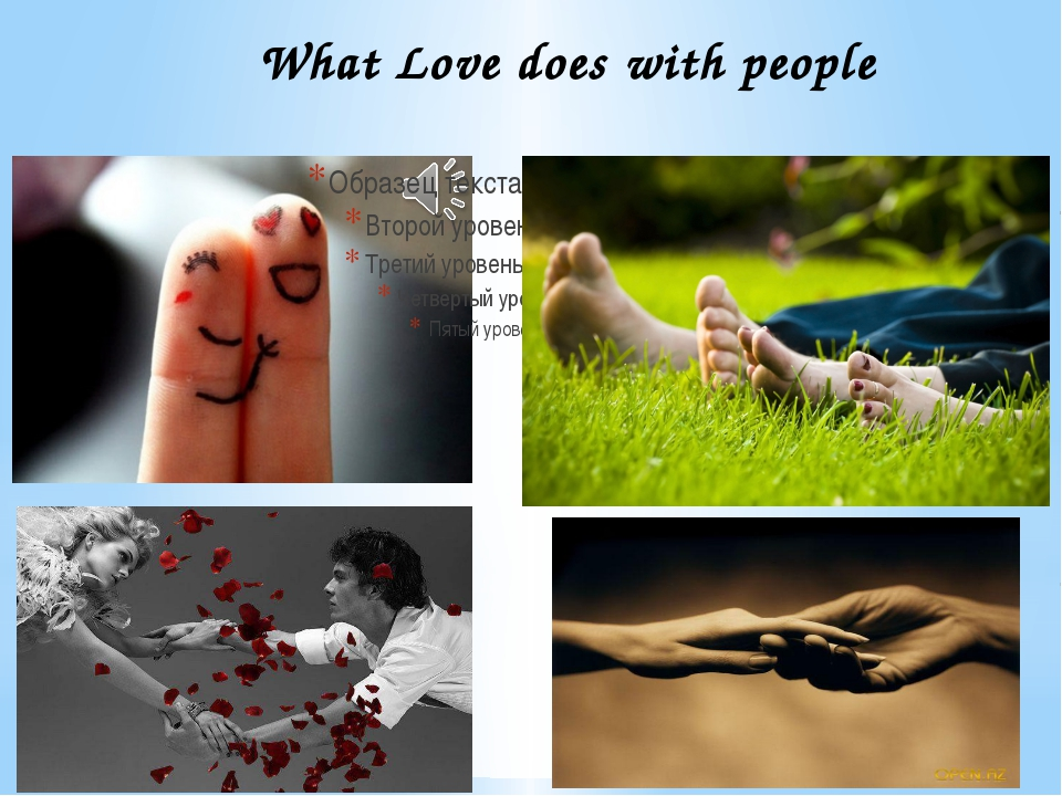 What Love does with people