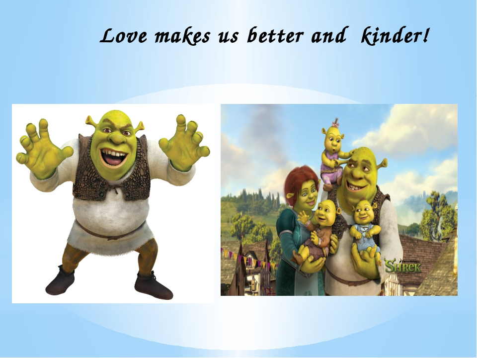 Love makes us better and kinder!