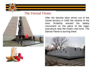 The Eternal Flame After the fascists were driven out of the Soviet territory
