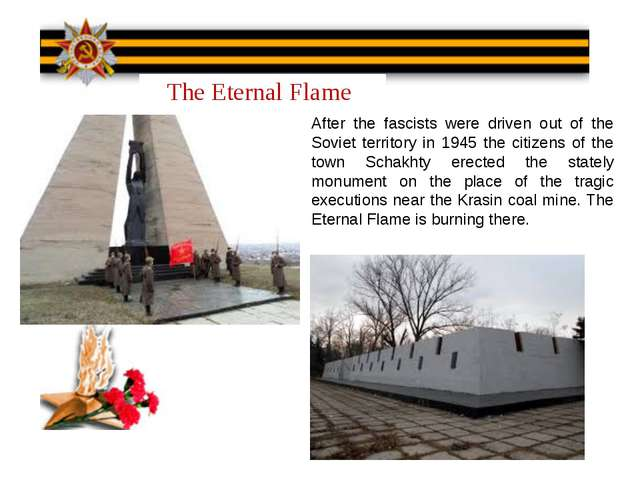The Eternal Flame After the fascists were driven out of the Soviet territory...