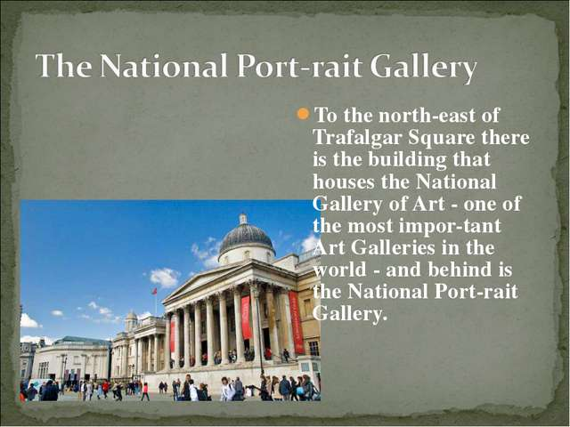 To the north-east of Trafalgar Square there is the building that houses the N...