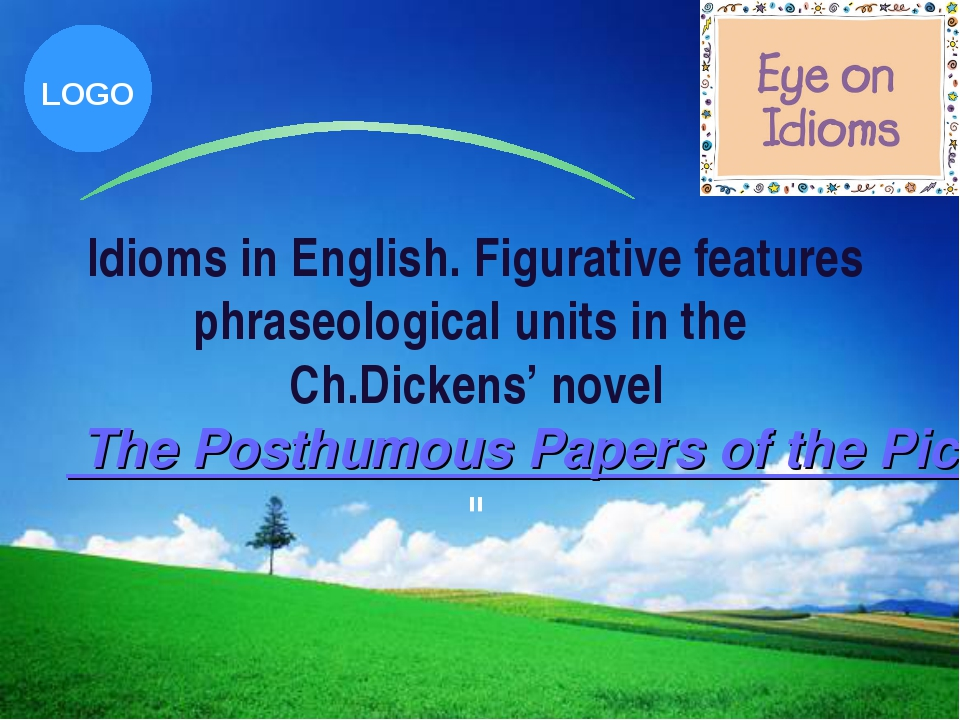 Idioms in English. Figurative features phraseological units in the Ch.Dickens...