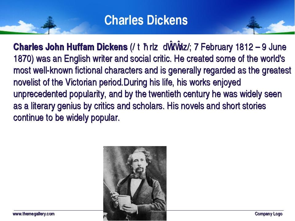 Charles Dickens www.themegallery.com Company Logo Charles John Huffam Dickens...