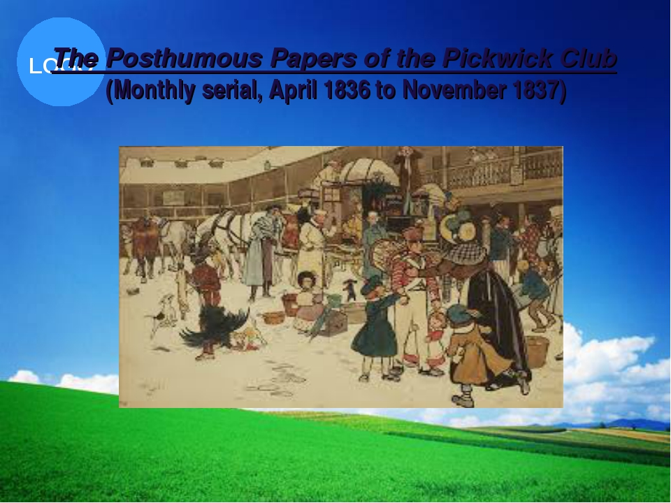 The Posthumous Papers of the Pickwick Club  (Monthly serial, April 1836 to No...