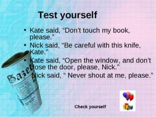 """Test yourself Kate said, """"Don't touch my book, please."""" Nick said, """"Be carefu"""