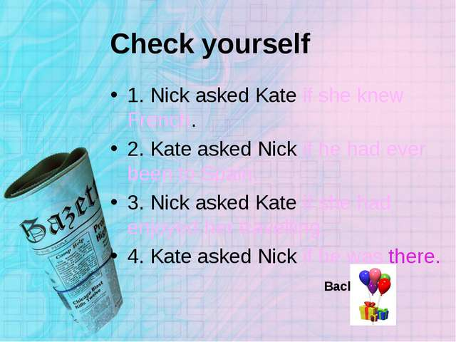 Check yourself 1. Nick asked Kate if she knew French. 2. Kate asked Nick if h...