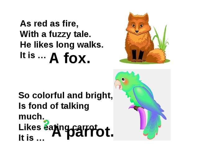 As red as fire, With a fuzzy tale. He likes long walks. It is … A fox. So col...