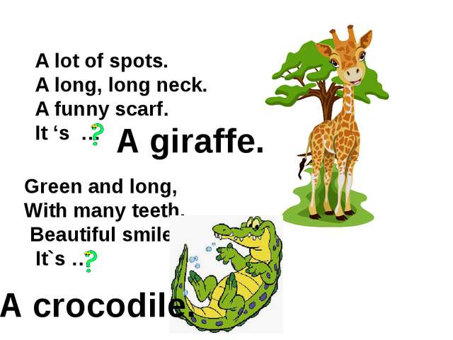 A lot of spots. A long, long neck. A funny scarf. It 's … Green and long, Wit...