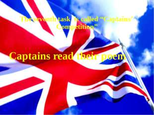 "The seventh task is called ""Captains' Competition"" Captains read their poem"
